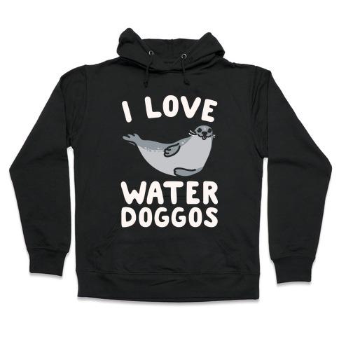 I Love Water Doggos White Print Hooded Sweatshirt