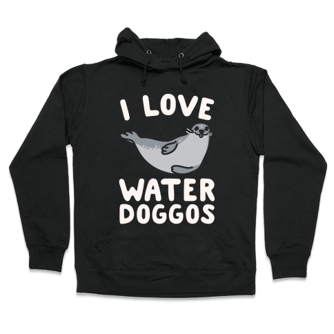 I Love Water Doggos White Print Hooded Sweatshirt
