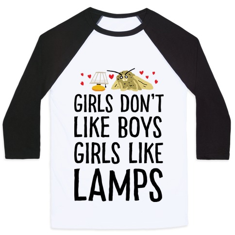 Girls Don't Like Boys Girls Like Lamps Baseball Tee