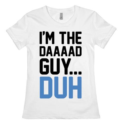 I'm The Dad Guy Parody Womens T-Shirt
