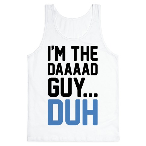 I'm The Dad Guy Parody Tank Top