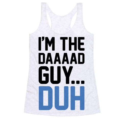 I'm The Dad Guy Parody Racerback Tank Top
