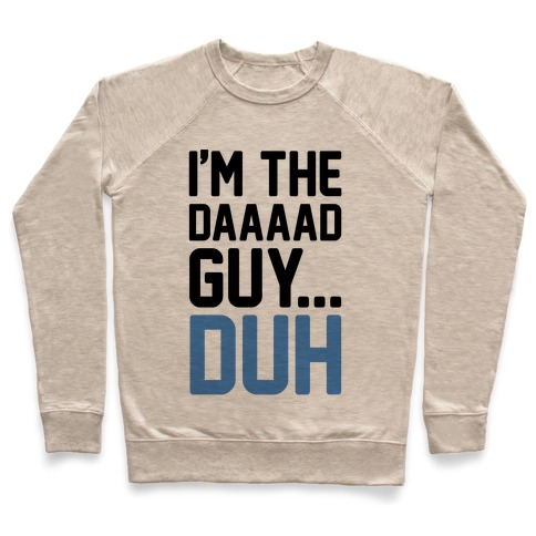 I'm The Dad Guy Parody Pullover