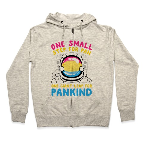 One Small Step For Pan, One Giant Leap For Pankind Zip Hoodie