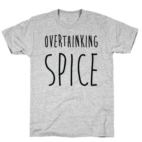 Overthinking Spice T-Shirt