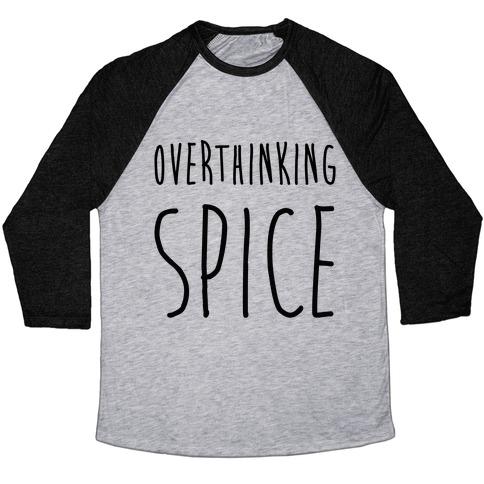 Overthinking Spice Baseball Tee