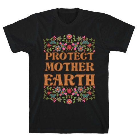Protect Mother Earth T-Shirt
