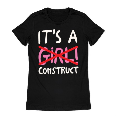 It's A Construct Girl Parody White Print Womens T-Shirt