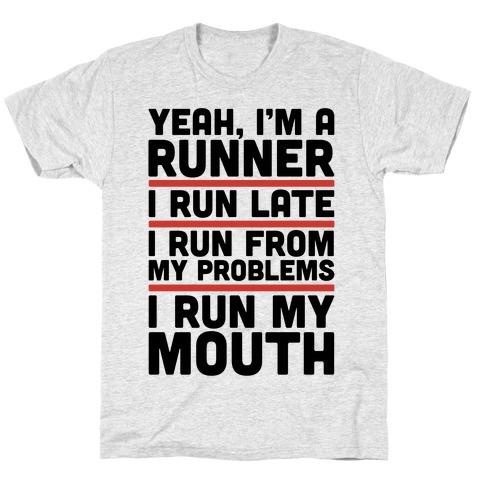 Yeah I'm A Runner T-Shirt