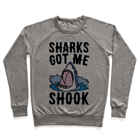 Sharks Got Me Shook Pullover