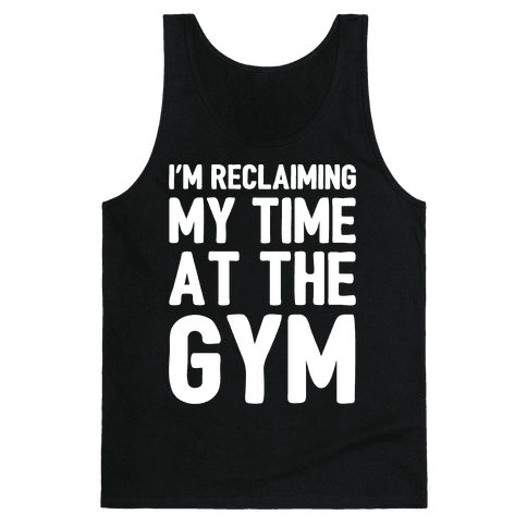Reclaiming My Time At The Gym White Print Tank Top