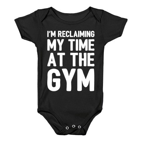 Reclaiming My Time At The Gym White Print Baby Onesy