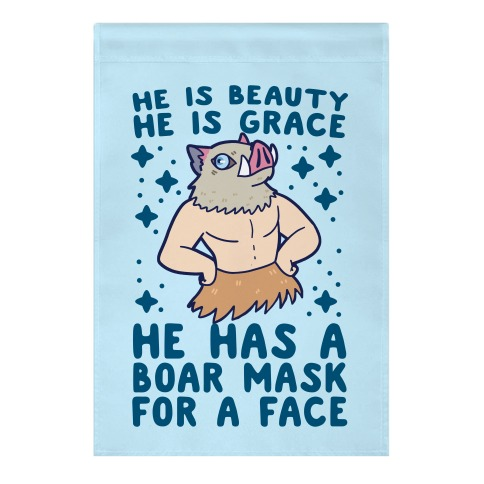 He is Beauty, He is Grace, He Has a Boar Mask for a Face - Demon Slayer Garden Flag