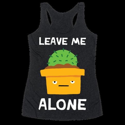 Leave Me Alone Cactus Racerback Tank Top