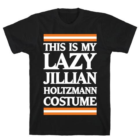 This Is My Lazy Jillian Holtzmann Costume T-Shirt