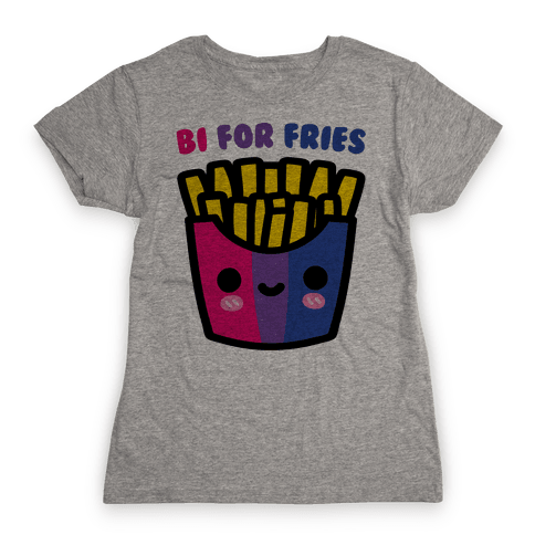 Bi For Fries Womens T-Shirt