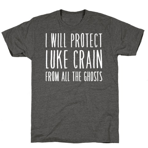 I Will Protect Luke Crain Parody White Print T-Shirt