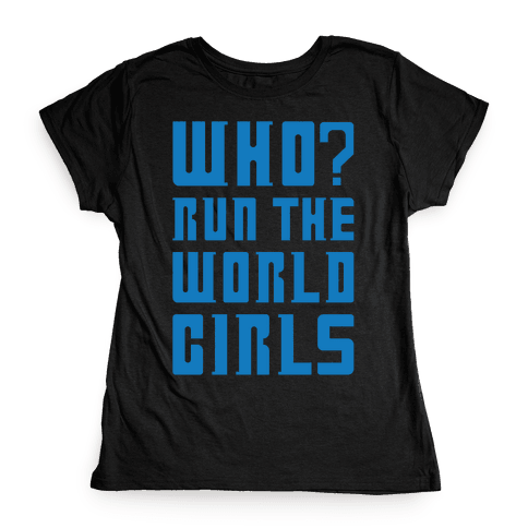 Who Run The World Girls Doctor Who Parody White Print Womens T-Shirt