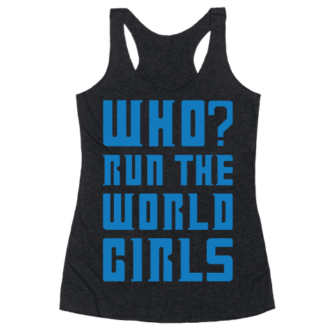 Who Run The World Girls Doctor Who Parody White Print Racerback Tank Top
