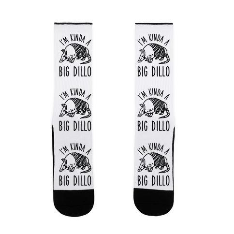 I'm Kinda a Big Dillo Sock