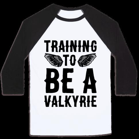 Training To Be A Valkyrie Parody Baseball Tee