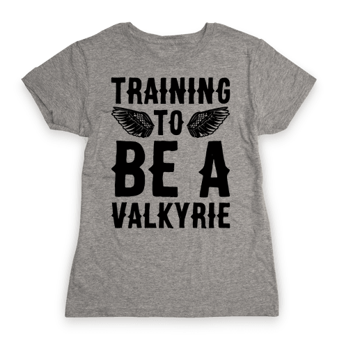 Training To Be A Valkyrie Parody Womens T-Shirt