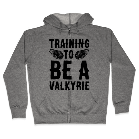 Training To Be A Valkyrie Parody Zip Hoodie