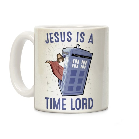 Jesus Is A Time Lord Coffee Mug