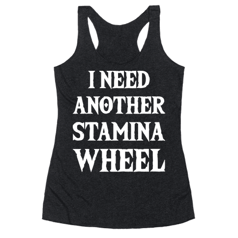 I Need Another Stamina Wheel Zelda Parody Racerback Tank Top