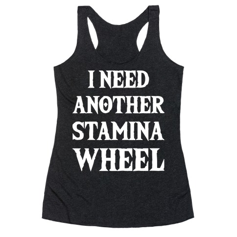 I Need Another Stamina Wheel Zelda Parody Racerback Tank Top