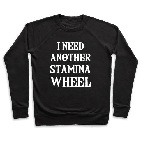 I Need Another Stamina Wheel Zelda Parody Pullover