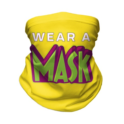 Wear a Mask Neck Gaiter