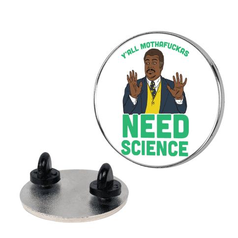 Y'all Mothaf*ckas Need Science Pin