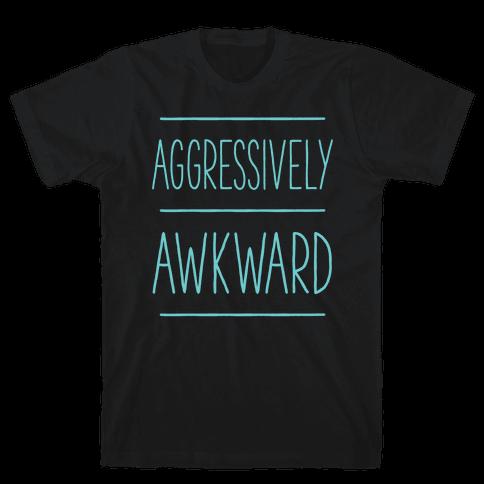 Aggressively Awkward