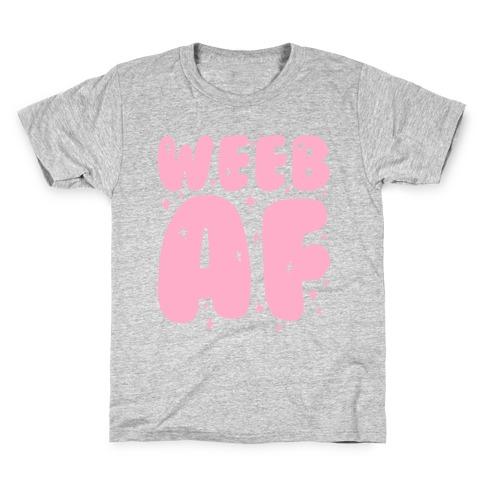 Weeb AF Kids T-Shirt