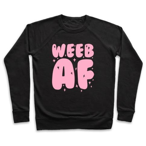 Weeb AF Pullover