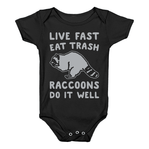 Live Fast Eat Trash Raccoons Do It Well Parody White Print Baby Onesy