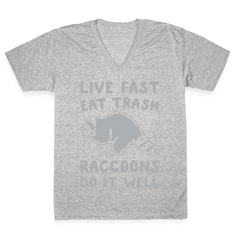 Live Fast Eat Trash Raccoons Do It Well Parody White Print V-Neck Tee Shirt