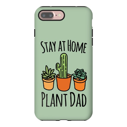 Stay At Home Plant Dad Phone Case