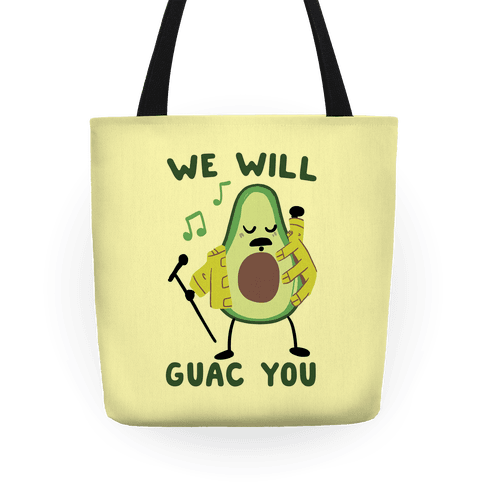 We Will Guac You Tote