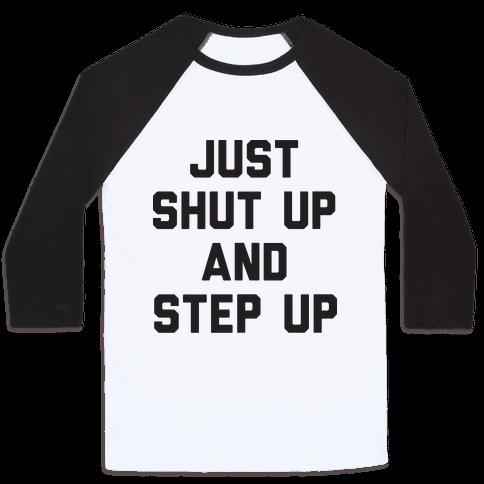 Just Shut Up And Step Up Mazie Hirono Baseball Tee