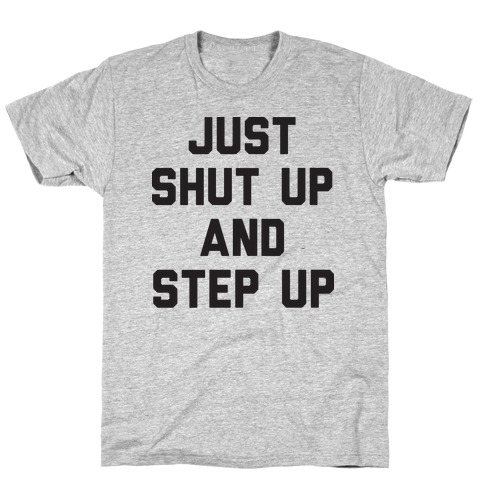Just Shut Up And Step Up Mazie Hirono T-Shirt