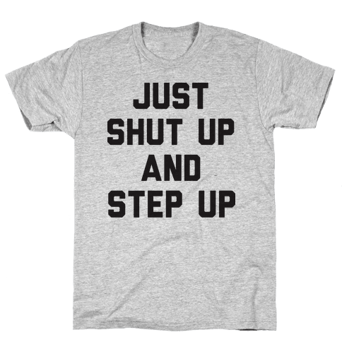 Just Shut Up And Step Up Mazie Hirono Mens T-Shirt