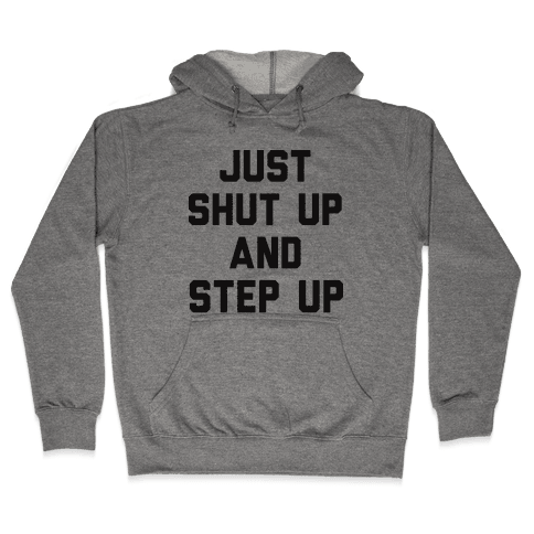 Just Shut Up And Step Up Mazie Hirono Hooded Sweatshirt