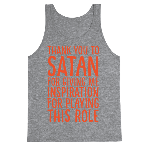Thank You Satan For Giving Me Inspiration For Playing This Role White Print Tank Top