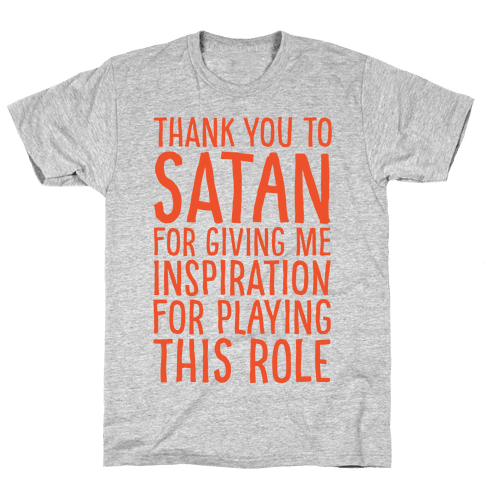 Thank You Satan For Giving Me Inspiration For Playing This Role White Print Mens T-Shirt