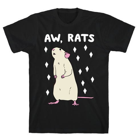 Aw, Rats T-Shirt