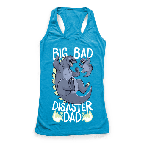 Big Bad Disaster Dad Godzilla Racerback Tank Top