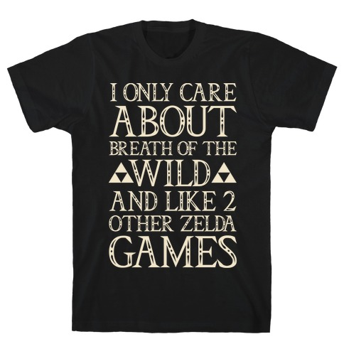 I Only Care About Breath of The Wild White Print T-Shirt