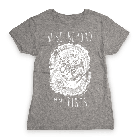 Wise Beyond My Rings Womens T-Shirt